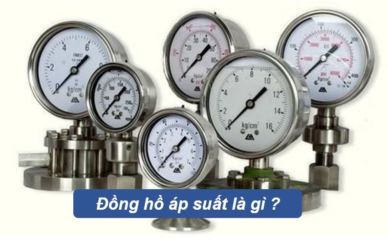 Đồng hồ áp suất là gì?